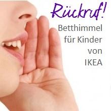 Ruckruf Ikea Ruft Betthimmel Zuruck Mibaby Magazin Ratgeber